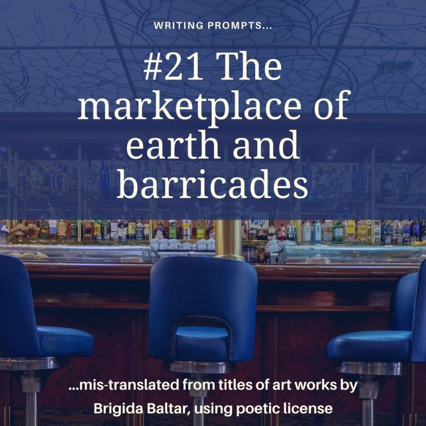 #21 The marketplace of earth and barricades - Copy