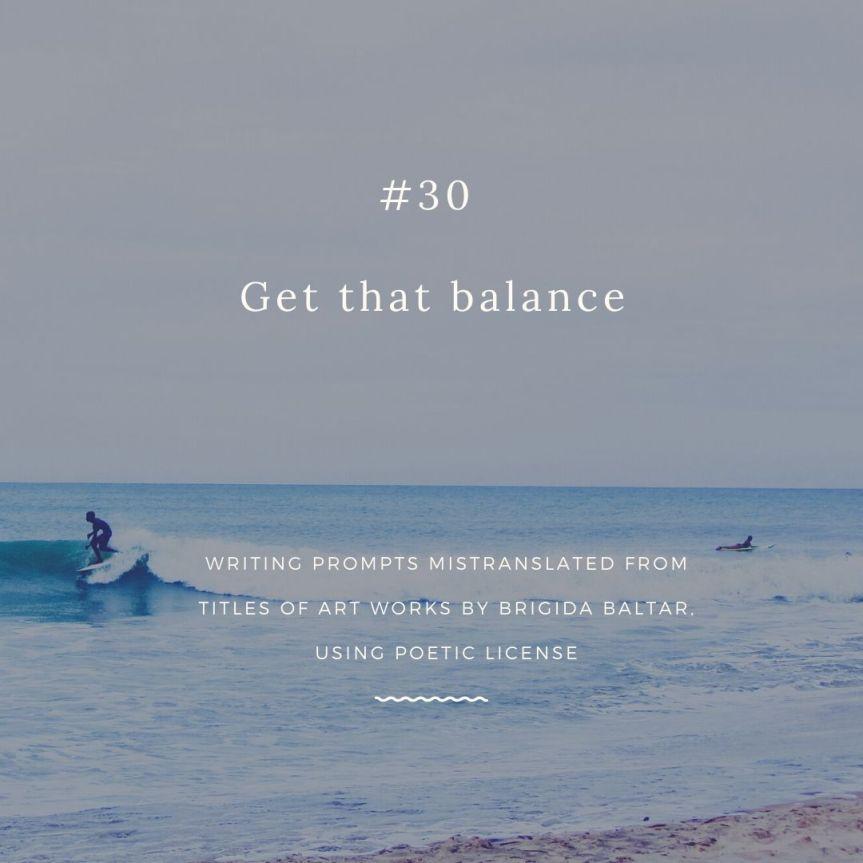 #30 Get that balance