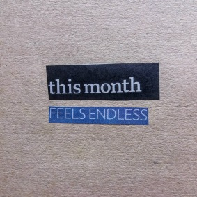 This Month Feels Endless